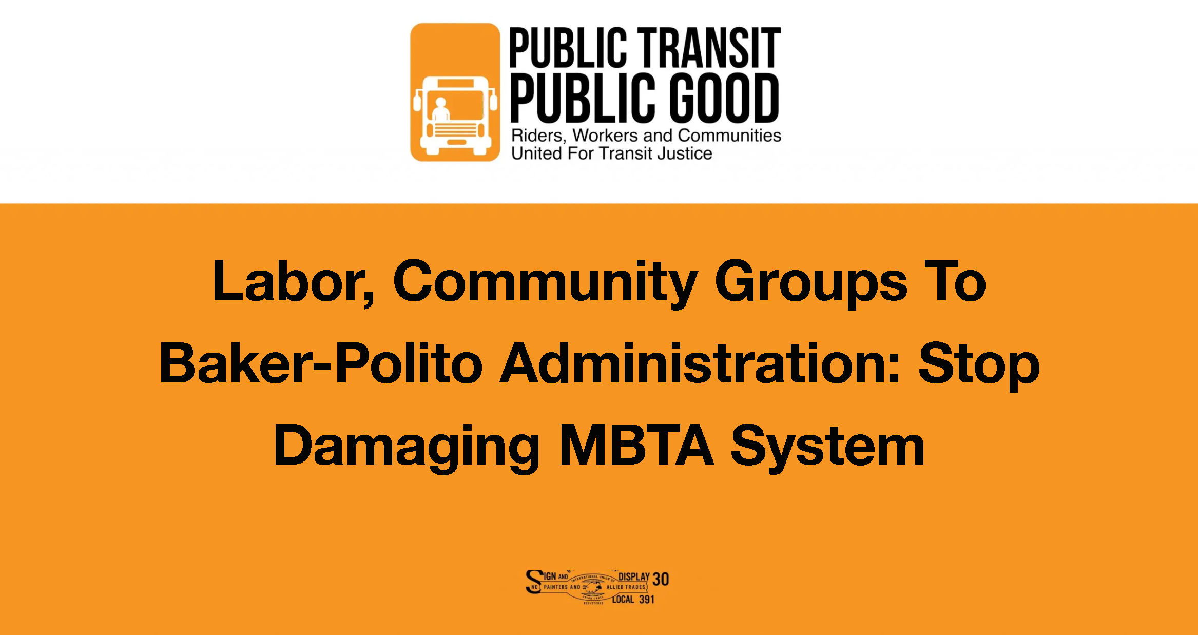 Labor, Community Groups To Baker-Polito Administration: Stop Damaging MBTA System